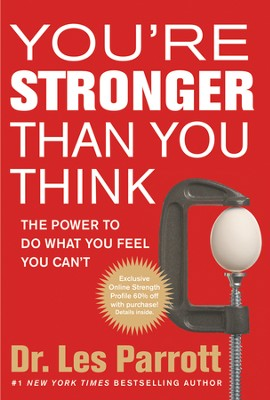 You're Stronger Than You Think: The Power to Do What You Feel You Can't  -     By: Dr. Les Parrott
