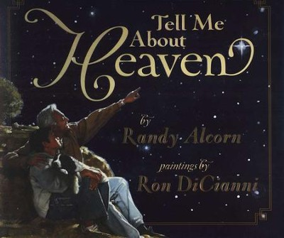 Tell Me About Heaven  -     By: Randy Alcorn, Ron DiCianni