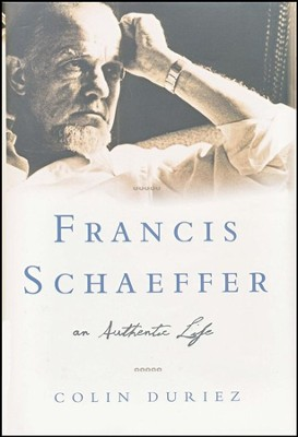 Francis Schaeffer: An Authentic Life  -     By: Colin Duriez