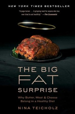 The Big Fat Lie: The True Story of Fat and Why It's Good For Us - eBook  -     By: Nina Teicholtz