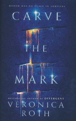 Carve the Mark  -     By: Veronica Roth