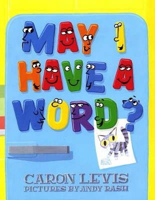 May I Have A Word?  -     By: Caron Levis     Illustrated By: Andy Rash