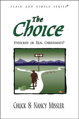 The Choice: Hypocrisy or Real Christianity?, 2nd  edition  -     By: Nancy Missler, Chuck Missler