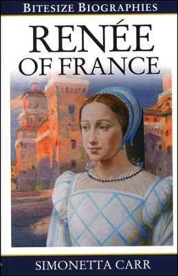 Renee of France  -     By: Simonetta Carr