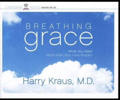 Breathing Grace Audiobook on CD  -     By: Harry Kraus M.D.