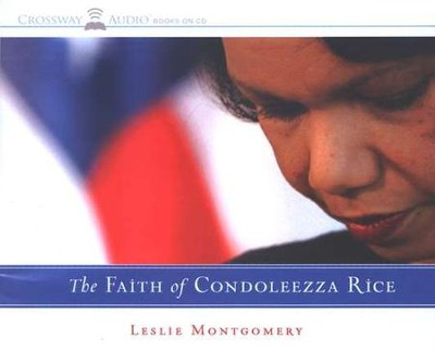 The Faith of Condoleezza Rice, Unabridged CD   -     By: Leslie Montgomery