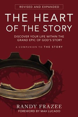 The Heart of the Story: Discover Your Life Within the Grand Epic of God's Story  -     By: Randy Frazee