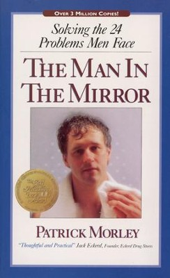 Man in the Mirror, Mass Market   -     By: Patrick Morley