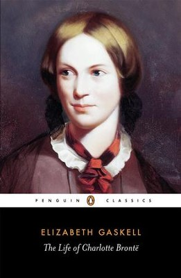 Life of Charlotte Bronte   -     By: Elizabeth Gaskell