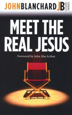 Meet The Real Jesus: New Edition with ESV Version  -     By: John Blanchard