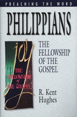Philippians: The Fellowship of the Gospel (Preaching the Word)  -     By: R. Kent Hughes