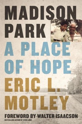 Madison Park: A Place of Hope  -     By: Eric L. Motley