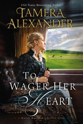 To Wager Her Heart   -     By: Tamera Alexander