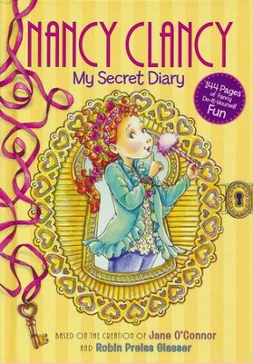 Fancy Nancy: Nancy Clancy: My Secret Diary  -     By: Jane O'Connor     Illustrated By: Robin Preiss Glasser