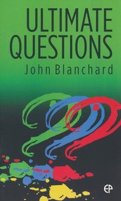 Ultimate Questions ESV-2014   -     By: John Blanchard