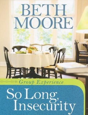 So Long, Insecurity: Group Experience  -     By: Beth Moore
