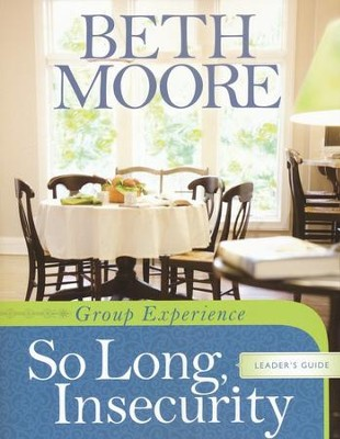 So Long, Insecurity: Group Experience - Leader's Guide  -     By: Beth Moore