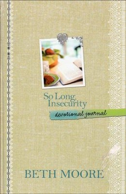 So Long, Insecurity: Devotional Journal  -     By: Beth Moore