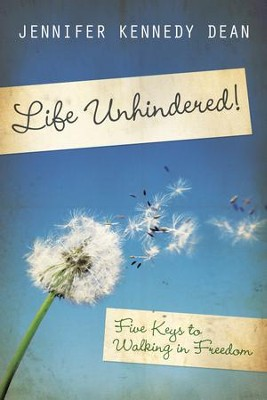 Life Unhindered!: Five Keys to Walking in Freedom - eBook  -     By: Jennifer Kennedy Dean