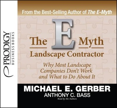 The E-Myth Landscape Contractor Unabridged Audiobook on CD  -     By: Michael E. Gerber, Anthony C. Bass