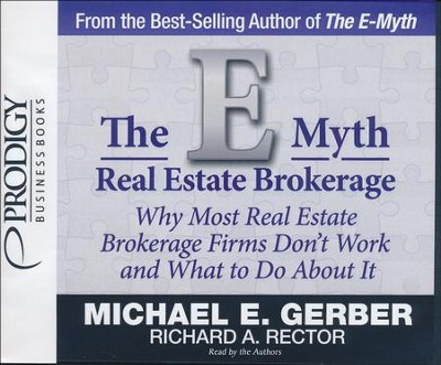 The E-Myth Real Estate Brokerage Unabridged Audiobook on CD  -     Narrated By: Michel E. Gerber, Richard A. Rector     By: Michael E. Gerber, Richard A. Rector