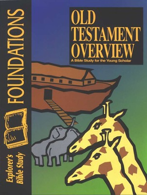 Bible Foundations: Old Testament Overview, Student Workbook   -