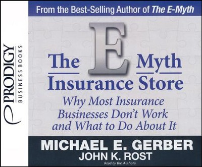 The E-Myth Insurance Store: Why Most Insurance Businesses Don't Work and What to Do About It - unabridged audiobook on CD  -     Narrated By: Michael E. Gerber     By: Michael E. Gerber, John K. Rost
