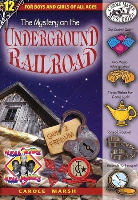 The Mystery of the Underground Railroad, #12   -     By: Carole Marsh