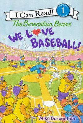The Berenstain Bears: We Love Baseball!  -     By: Mike Berenstain