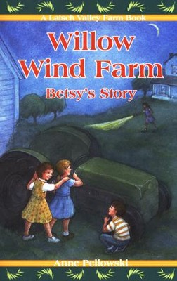 Willow Wind Farm: Betsy's Story   -     By: Anne Pellowski