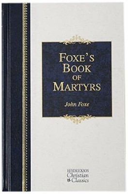 Foxe's Book of Martyrs, Christian Classic    -     By: John Foxe