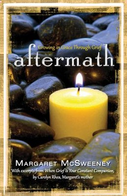 Aftermath: Growing in Grace Through Grief - eBook  -     By: Margaret McSweeney