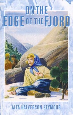 On the Edge of the Fjord   -     By: Alta Halverson Seymour