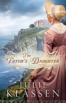 Tutor's Daughter, The - eBook  -     By: Julie Klassen