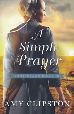 A Simple Prayer  -     By: Amy Clipston
