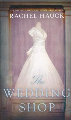 The Wedding Shop, Mass Market Paperback   -     By: Rachel Hauck