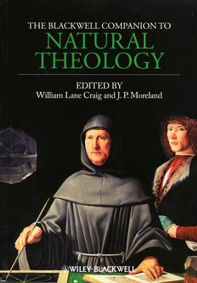 Blackwell Companion to Natural Theology  -     Edited By: William Lane Craig, J. P. Moreland