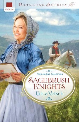Sagebrush Knights - eBook  -     By: Erica Vetsch