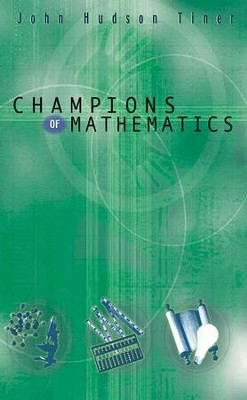Champions of Mathematics - eBook  -     By: John Hudson Tiner