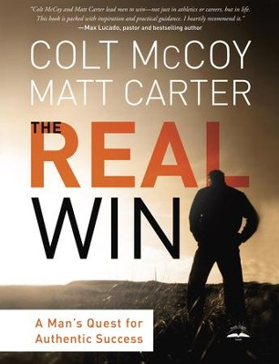 The Real Win: A Man's Quest for Authentic Success - eBook  -     By: Colt McCoy, Matt Carter