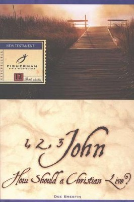 How Should a Christian Live? 1, 2 & 3 John Fisherman Bible Studyguides  -     By: Dee Brestin