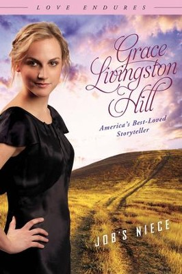 Job's Niece - eBook  -     By: Grace Livingston Hill