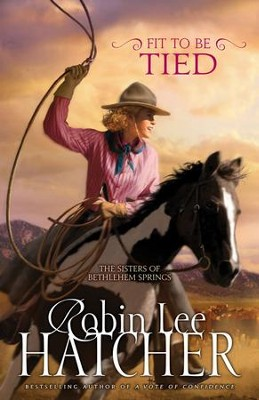 Fit to Be Tied - eBook  -     By: Robin Lee Hatcher