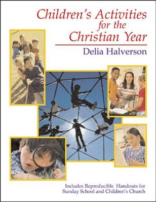 Chidren's Activities for the Christian Year  -     By: Delia Halverson