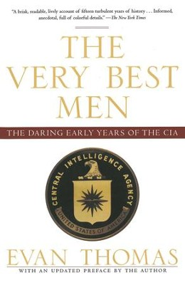 The Very Best Men: Four Who Dared: The Early Years of the CIA - eBook  -     By: Evan Thomas