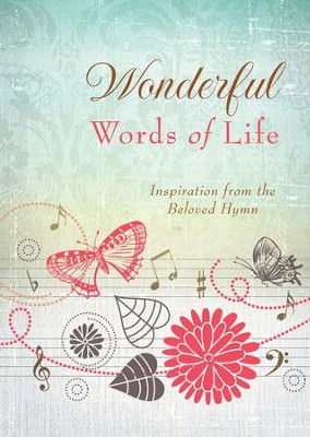Wonderful Words of Life: Inspiration from the Beloved Hymn - eBook  -