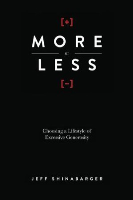 More or Less: Choosing a Lifestyle of Excessive Generosity - eBook  -     By: Jeff Shinabarger