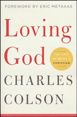Loving God: The Cost of Being a Christian  -     By: Charles W. Colson