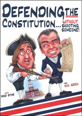 Defending the Constitution..Without Shooting Someone! DVD   -     By: Brad Stine, Rick Green
