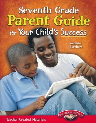 Seventh Grade Parent Guide for Your Child's Success   -     By: Suzanne Barchers